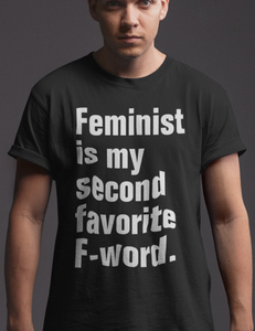 Feminist Is My Second Favorite F Word T-Shirt - OniTakai