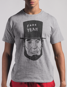 Fuck Yeah Abraham Lincoln | T-Shirt