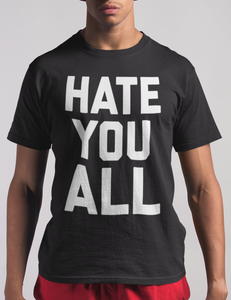 Hate You All T-Shirt - OniTakai