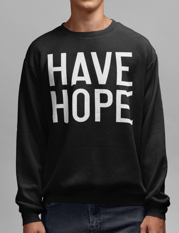 Have Hope Black Crewneck Sweatshirt - OniTakai