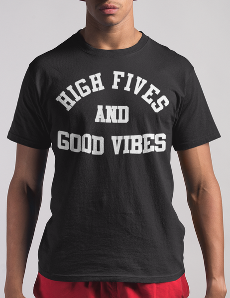 High Fives And Good Vibes T-Shirt - OniTakai