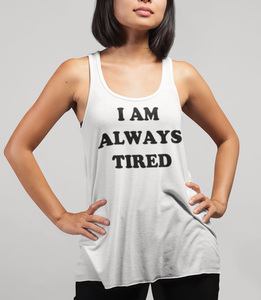 I Am Always Tired Women's Cut Racerback Tank Top - OniTakai