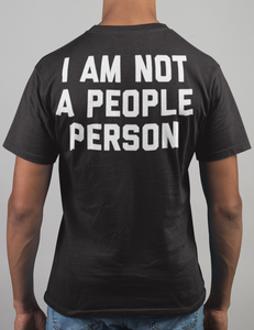 I Am Not A People Person Back Print T-Shirt - OniTakai