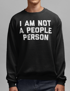 I Am Not A People Person Crewneck Sweatshirt - OniTakai
