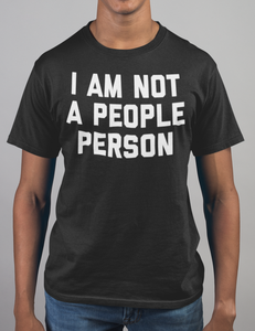 I Am Not A People Person T-Shirt - OniTakai