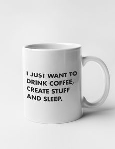 Drink Coffee, Create Stuff And Sleep Classic Mug - OniTakai