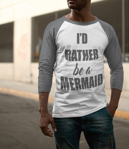 I'd Rather Be A Mermaid Baseball Shirt - OniTakai
