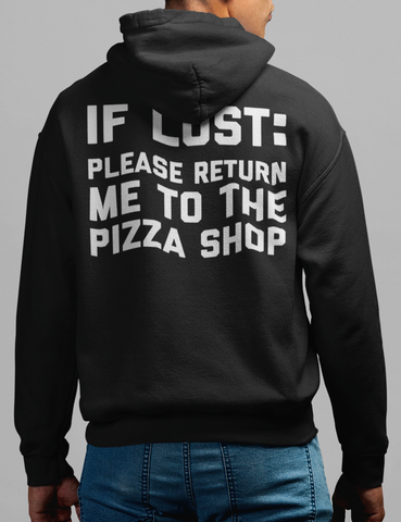 If Lost Please Return Me To The Pizza Shop | Back Print Hoodie