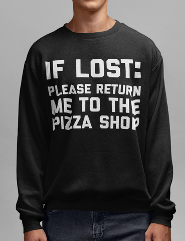 If Lost Please Return Me To The Pizza Shop Crewneck Sweatshirt - OniTakai
