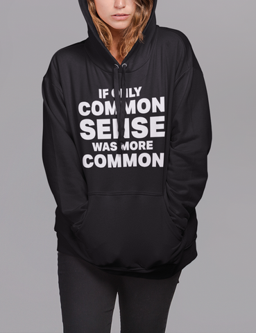 If Only Common Sense Was More Common | Premium Hoodie