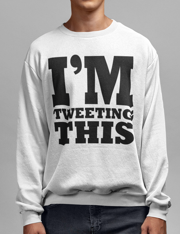 I'm Tweeting This | Crewneck Sweatshirt