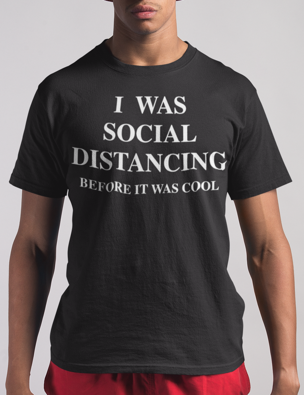 I Was Social Distancing Before It Was Cool | T-Shirt