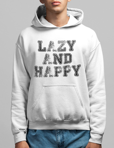 Lazy And Happy | Hoodie