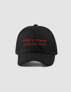 Make A Woman Cum For Once | Closed Back Flexfit Hat