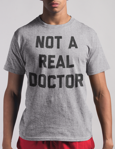 Not A Real Doctor | T-Shirt