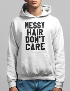 Messy Hair Don't Care | Hoodie