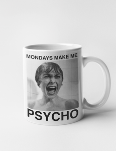 Mondays Make Me Psycho | Classic Mug