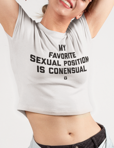 My Favorite Sexual Position Is Consensual Crop Top T-Shirt - OniTakai