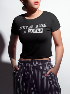 Never Been A Lover Crop Top T-Shirt