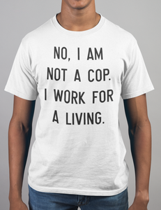 I Am Not A Cop T-Shirt - OniTakai