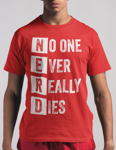 No One Ever Really Dies (N.E.R.D.) T-Shirt - OniTakai