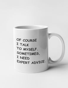 Of Course I Talk To Myself | Classic Mug