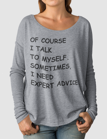 Of Course I Talk To Myself | Women's Flowy Long Sleeve Shirt