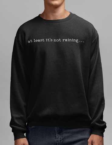 At Least It's Not Raining Fallout 4 Black Crewneck Sweatshirt - OniTakai