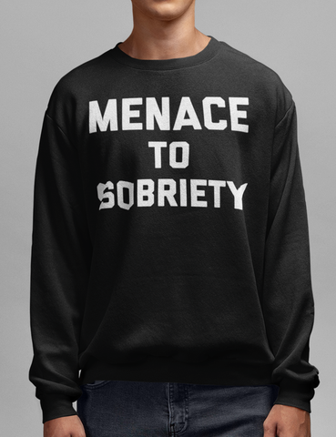 Menace To Sobriety Black Crewneck Sweatshirt - OniTakai