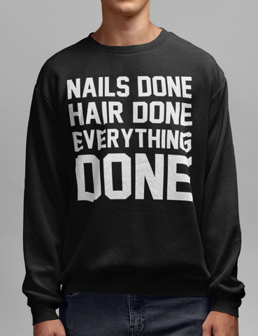 Nails Done Hair Done Everything Done Black Crewneck Sweatshirt - OniTakai