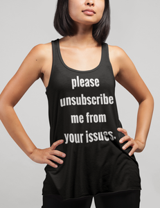 Please Unsubscribe Me From Your Issues | Women's Cut Racerback Tank Top
