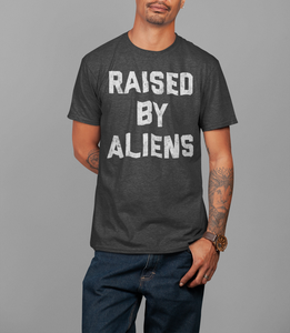Raised By Aliens T-Shirt - OniTakai