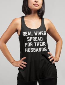 Real Wives Spread For Their Husbands | Women's Cut Racerback Tank Top