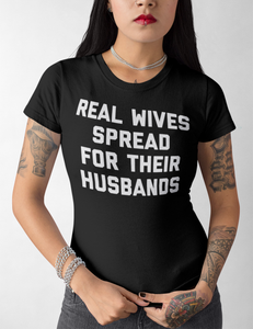 Real Wives Spread For Their Husbands | Women's Cut T-Shirt