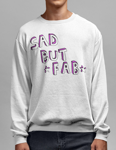 Sad But Fab Crewneck Sweatshirt - OniTakai