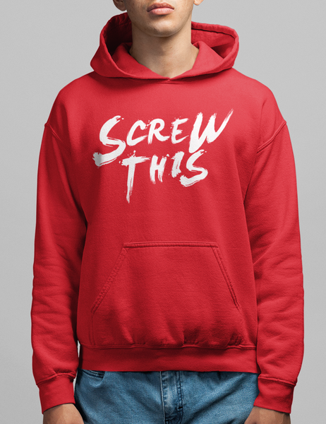 Screw This | Hoodie