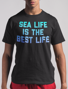 Sea Life Is The Best Life | T-Shirt