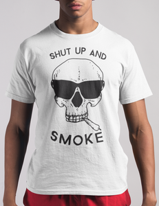 Shut Up And Smoke | T-Shirt