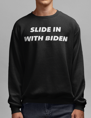 Slide In With Biden Black Crewneck Sweatshirt - OniTakai