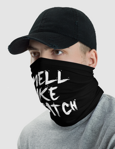 Smell Like A Bitch | Neck Gaiter Face Mask