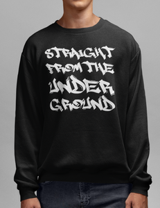 Straight From The Underground Crewneck Sweatshirt - OniTakai