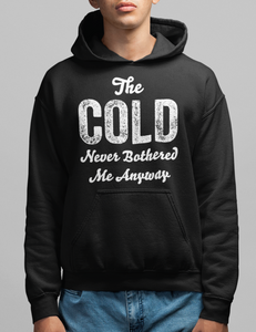 The Cold Never Bothered Me Anyway Hoodie - OniTakai