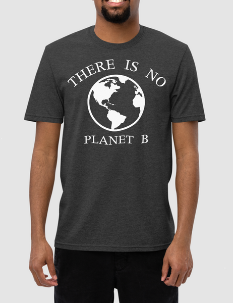 There Is No Planet B | Unisex Recycled T-Shirt