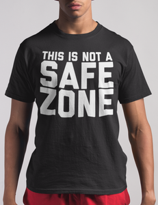This Is Not A Safe Zone T-Shirt - OniTakai