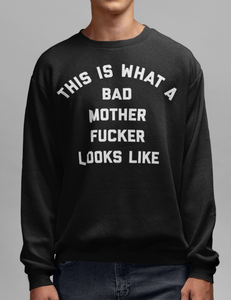 This Is What A Bad Mother Fucker Looks Like Crewneck Sweatshirt - OniTakai