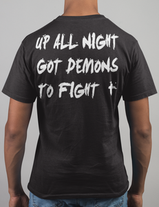 Up All Night Got Demons To Fight Back Print T-Shirt - OniTakai