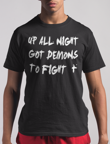 Up All Night Got Demons To Fight T-Shirt - OniTakai