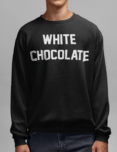 White Chocolate | Crewneck Sweatshirt
