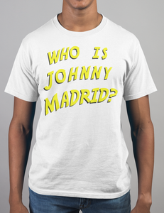 Who Is Johnny Madrid T-Shirt - OniTakai