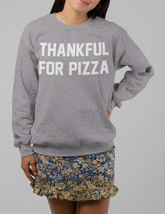 Thankful For Pizza | Crewneck Sweatshirt